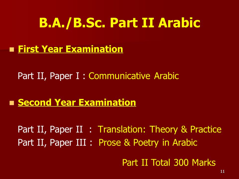 11 B.A./B.Sc. Part II Arabic First Year Examination Part II, Paper I : Communicative Arabic Second Year Examination Part II, Paper II : Translation: T