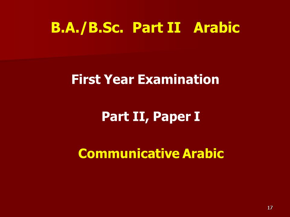 17 B.A./B.Sc. Part II Arabic First Year Examination Part II, Paper I Communicative Arabic