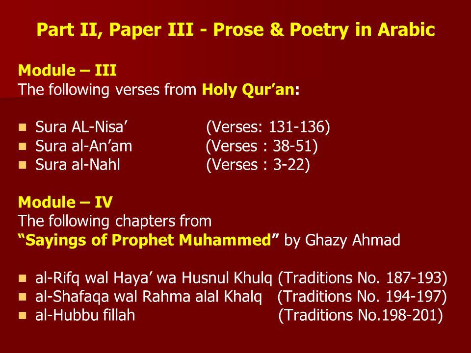 Part II, Paper III - Prose & Poetry in Arabic Module – III The following verses from Holy Qur'an: Sura AL-Nisa'(Verses: 131-136) Sura al-An'am (Verses