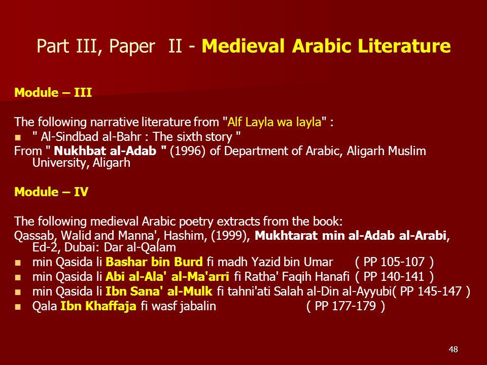 48 Part III, Paper II - Medieval Arabic Literature Module – III The following narrative literature from