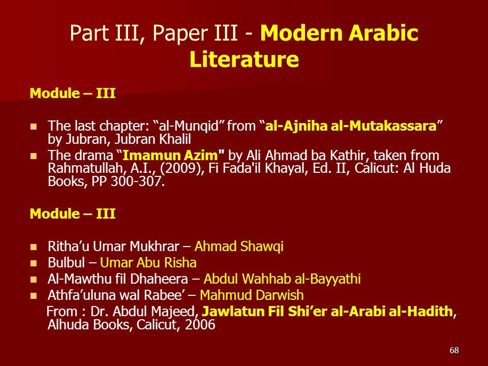 """68 Part III, Paper III - Modern Arabic Literature Module – III The last chapter: """"al-Munqid"""" from """"al-Ajniha al-Mutakassara"""" by Jubran, Jubran Khalil"""