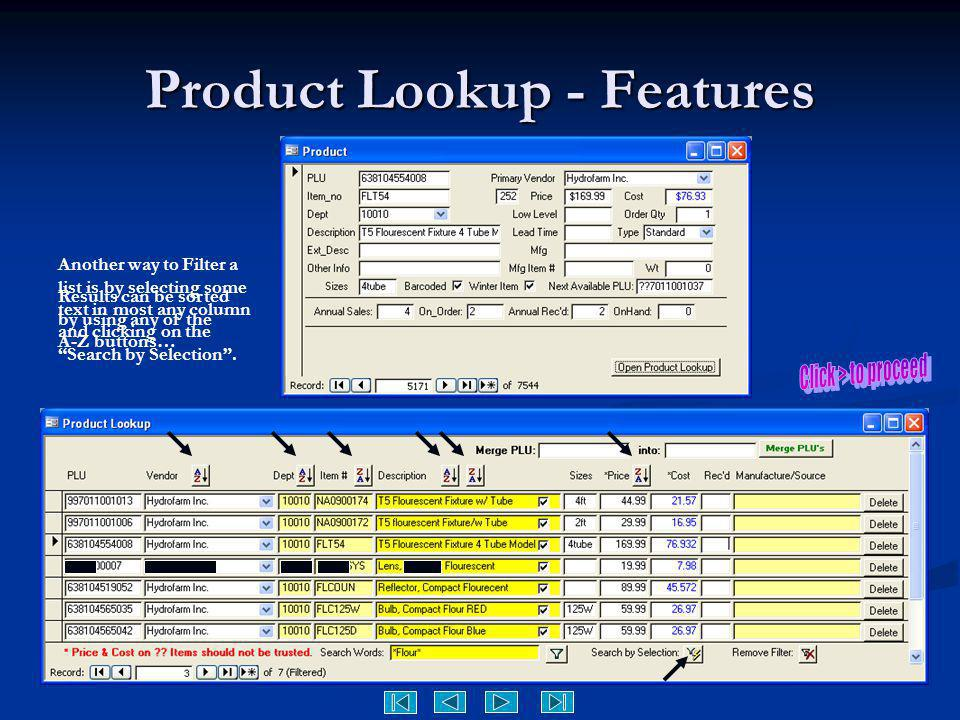 Product Lookup - Features Results can be sorted by using any of the A-Z buttons… Another way to Filter a list is by selecting some text in most any co