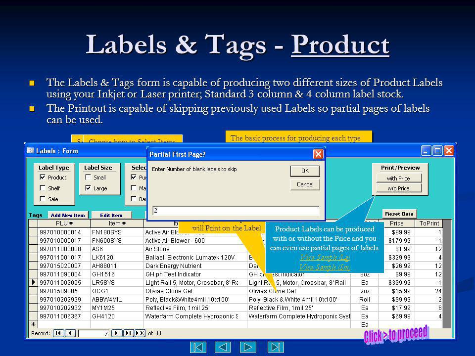 Labels & Tags - Product The Labels & Tags form is capable of producing two different sizes of Product Labels using your Inkjet or Laser printer; Stand