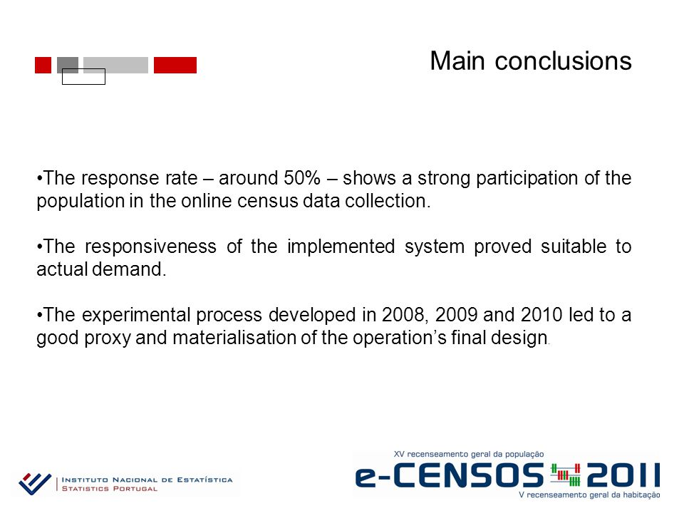 Main conclusions The response rate – around 50% – shows a strong participation of the population in the online census data collection.