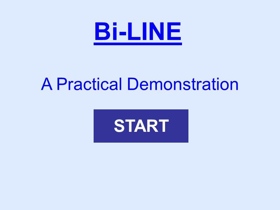 Bi-LINE A Practical Demonstration START