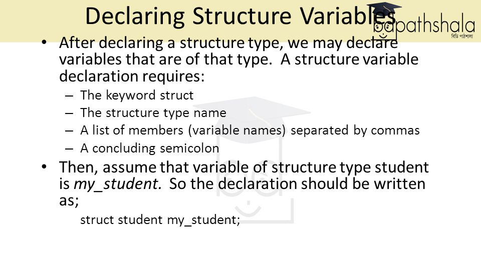 Example Using Structure: Call by value #include struct student{ char name[20]; int id; }; void display(struct student); /* function prototype */ void main(void) { struct student student1; strcpy(student1.name, Ahmad ); /*initialising variable */ student1.id = 12345; /*initialising variable */ display(student1); } void display(struct student s1) /* make a local copy of the structure */ { printf( Name: %s\n , s1.name); printf( ID: %d\n , s1.id); }