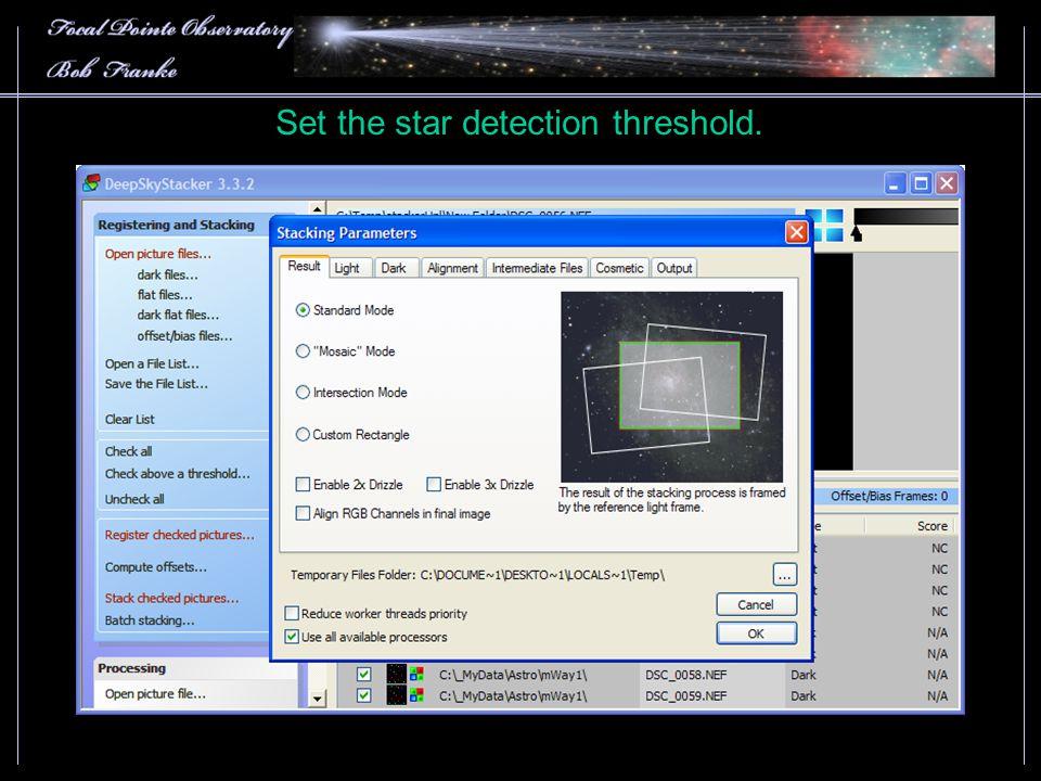 Set the star detection threshold.
