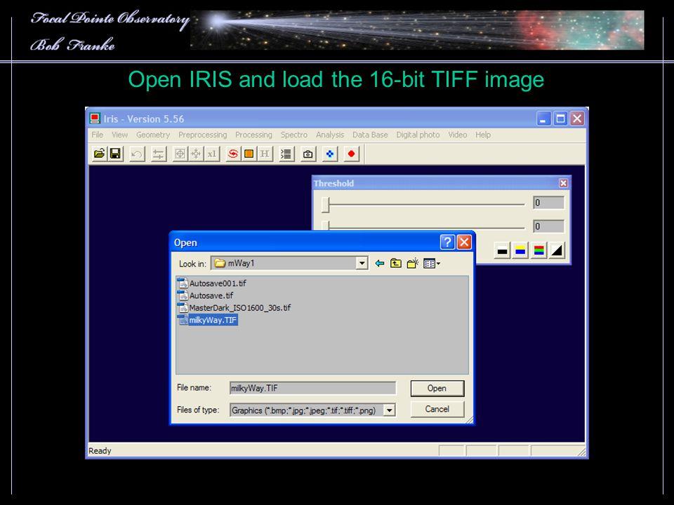 Open IRIS and load the 16-bit TIFF image