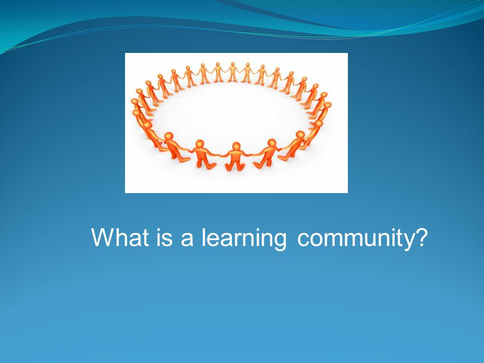What is a learning community