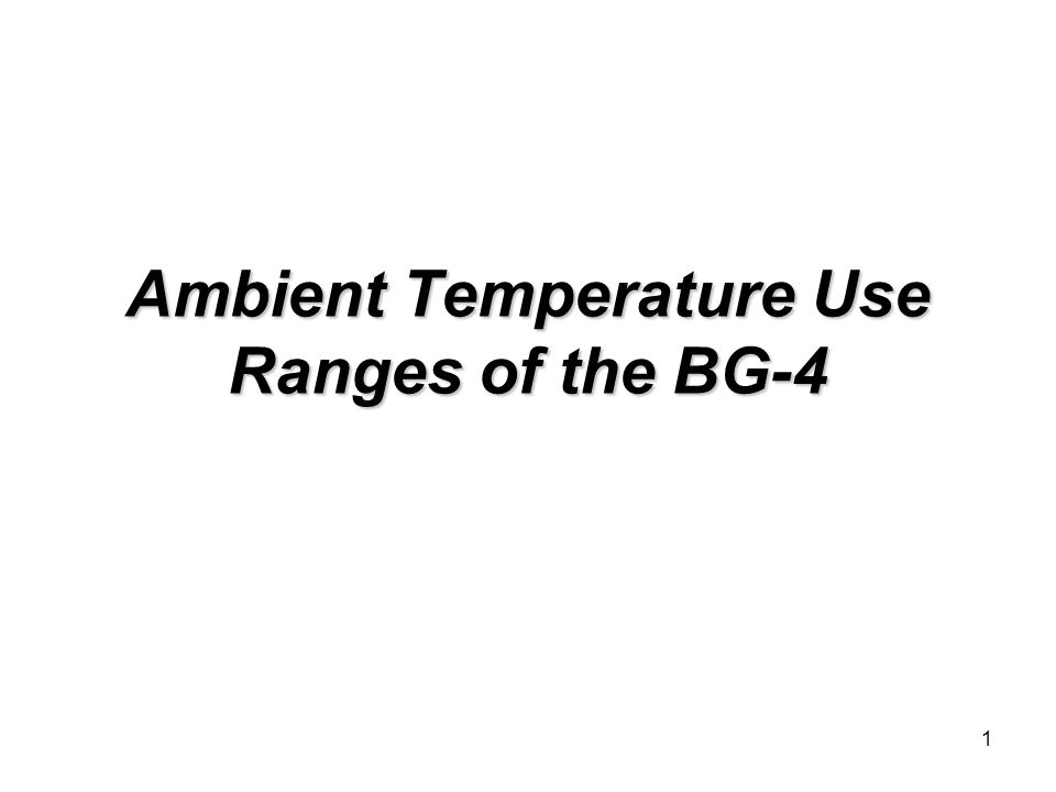 1 Ambient Temperature Use Ranges of the BG-4