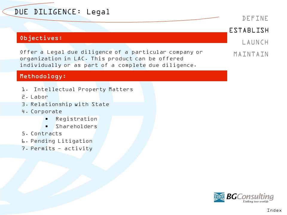 DUE DILIGENCE: Legal DEFINE MAINTAIN ESTABLISH LAUNCH Methodology: 1.
