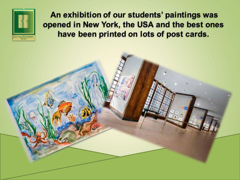An exhibition of our students' paintings was opened in New York, the USA and the best ones have been printed on lots of post cards.