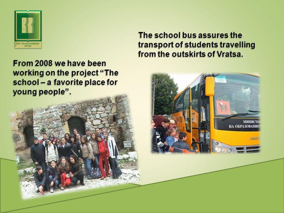 From 2008 we have been working on the project The school – a favorite place for young people .