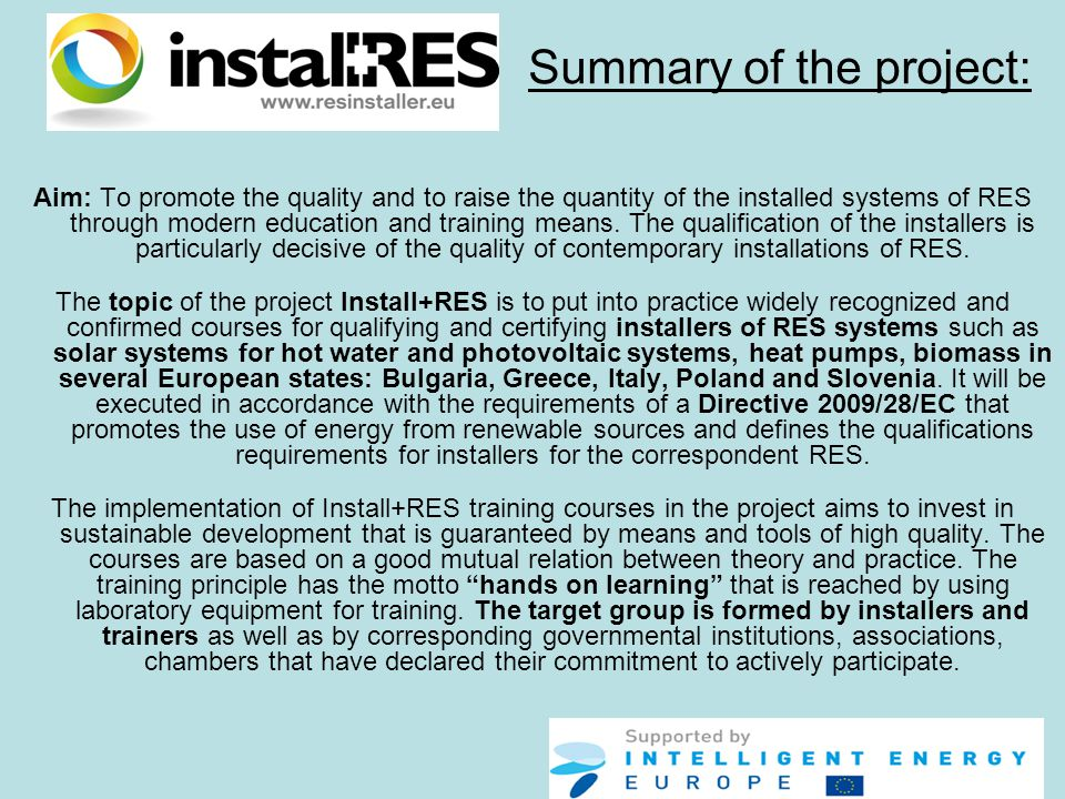 Aim: To promote the quality and to raise the quantity of the installed systems of RES through modern education and training means.