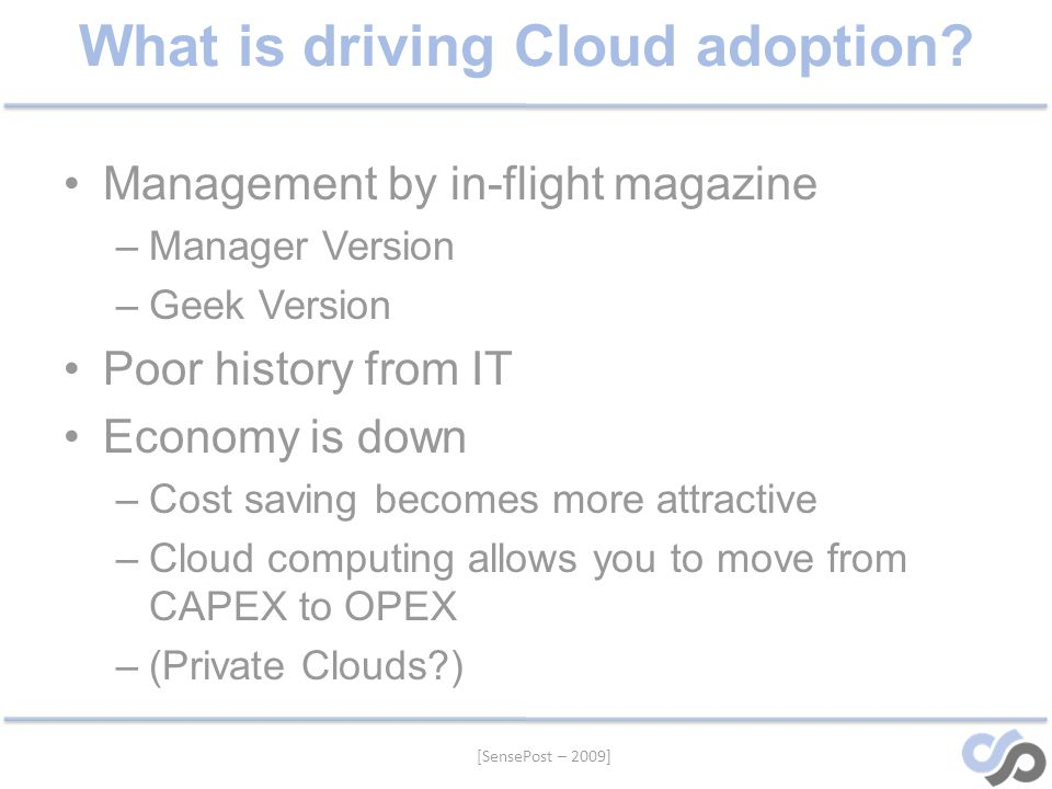 [SensePost – 2009] What is driving Cloud adoption.