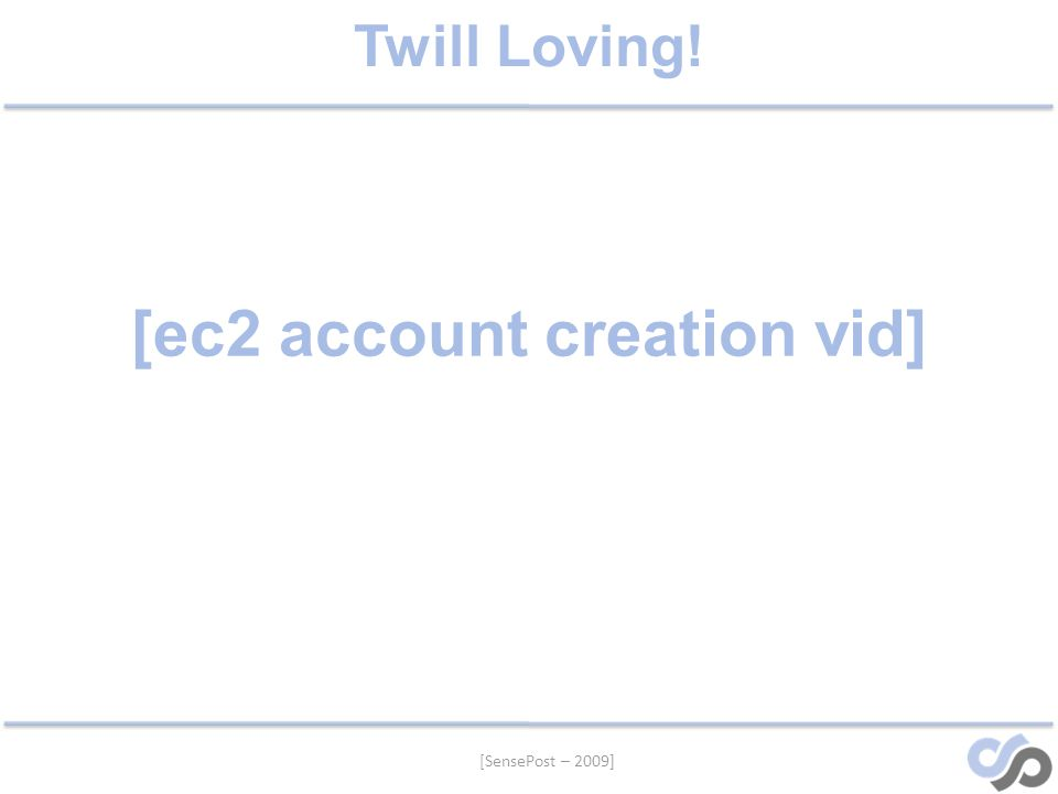 [SensePost – 2009] Twill Loving! [ec2 account creation vid]
