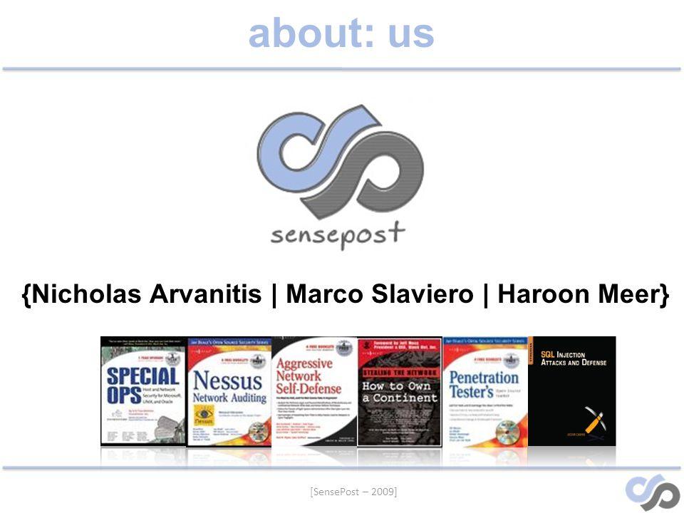 [SensePost – 2009] about: us {Nicholas Arvanitis | Marco Slaviero | Haroon Meer}