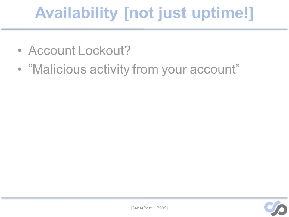 [SensePost – 2009] Availability [not just uptime!] Account Lockout.