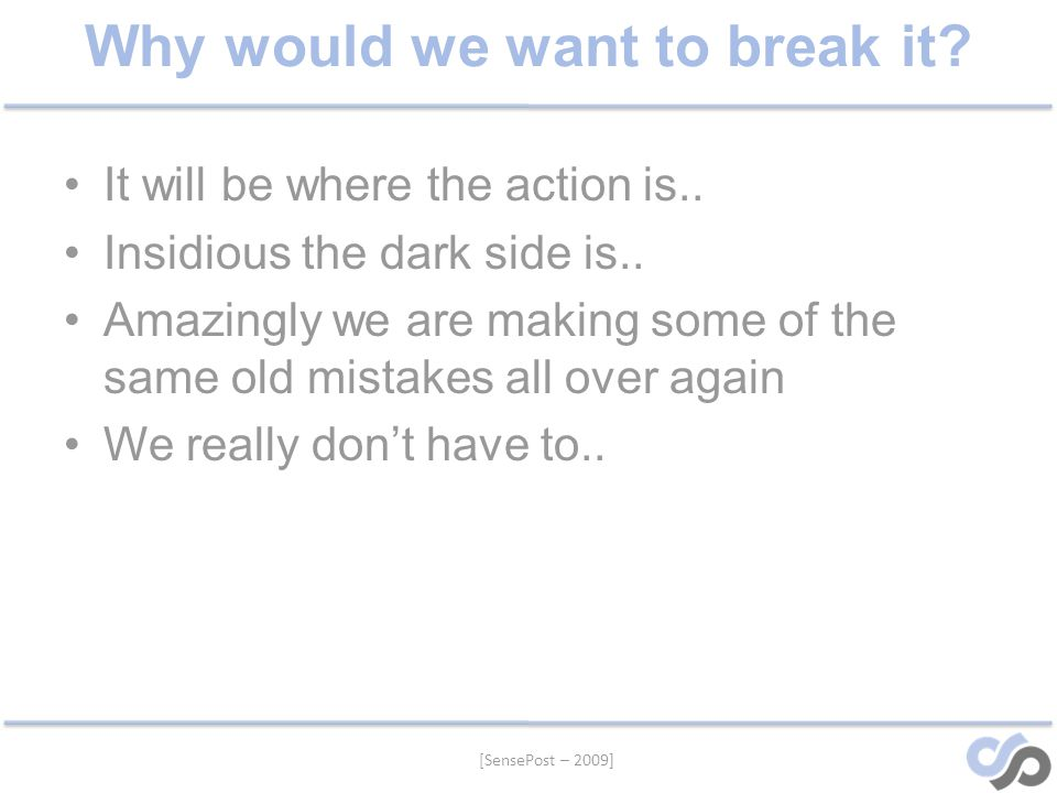 Why would we want to break it. It will be where the action is..