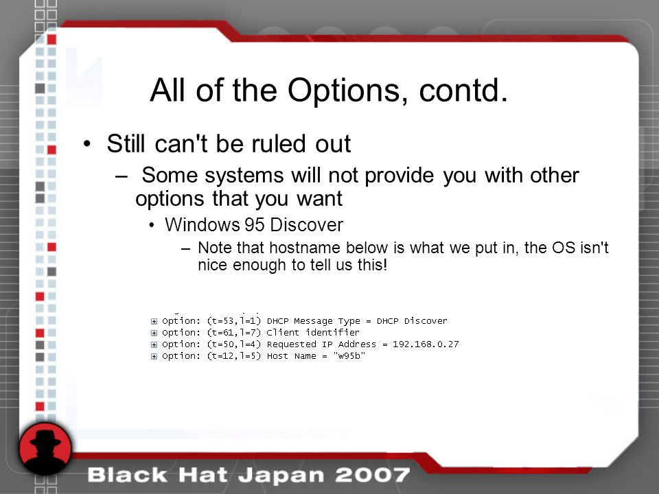 All of the Options, contd. Still can't be ruled out – Some systems will not provide you with other options that you want Windows 95 Discover –Note tha