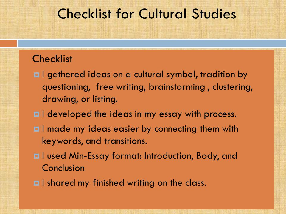 Lesson Assignment Cultural Studies MINI-ESSAY * CULTURAL STUDIES THE STUDENT WILL RESEARCH AND SHARE INFORMATION ABOUT THEIR OWN CULTURAL HISTORY. In