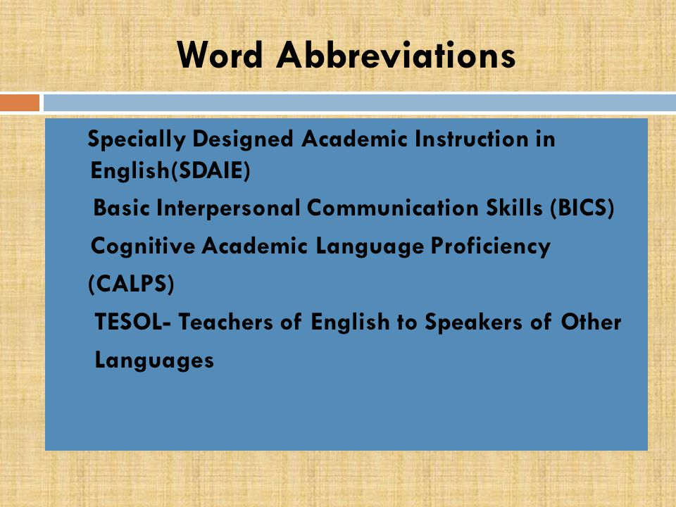 Word Abbreviations English Language Learners(ELL) First Language(L1) Second Language(L2) Language Acquisition Device(LAD) Secondary Language Acquisiti