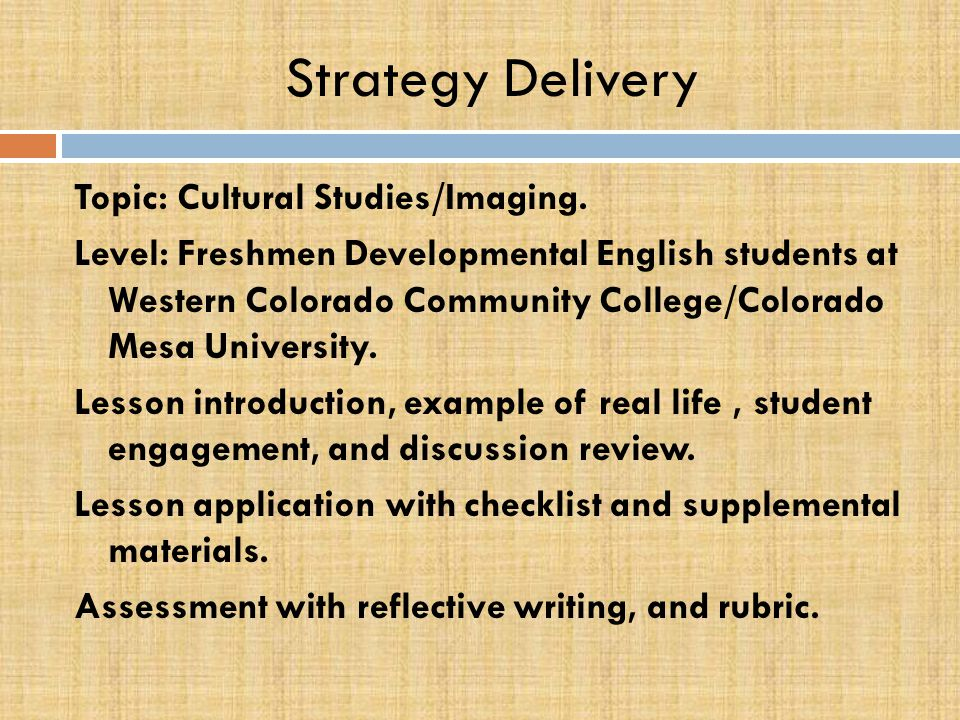 Strategy Outline Cultural Studies/Imaging English Language Learner(ELL) and Adult English Language Learner (AELL) Strategy Implementation Purpose: To