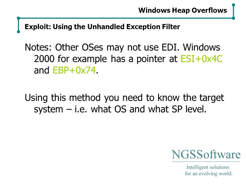 Windows Heap Overflows Exploit: Using the Unhandled Exception Filter Notes: Other OSes may not use EDI.