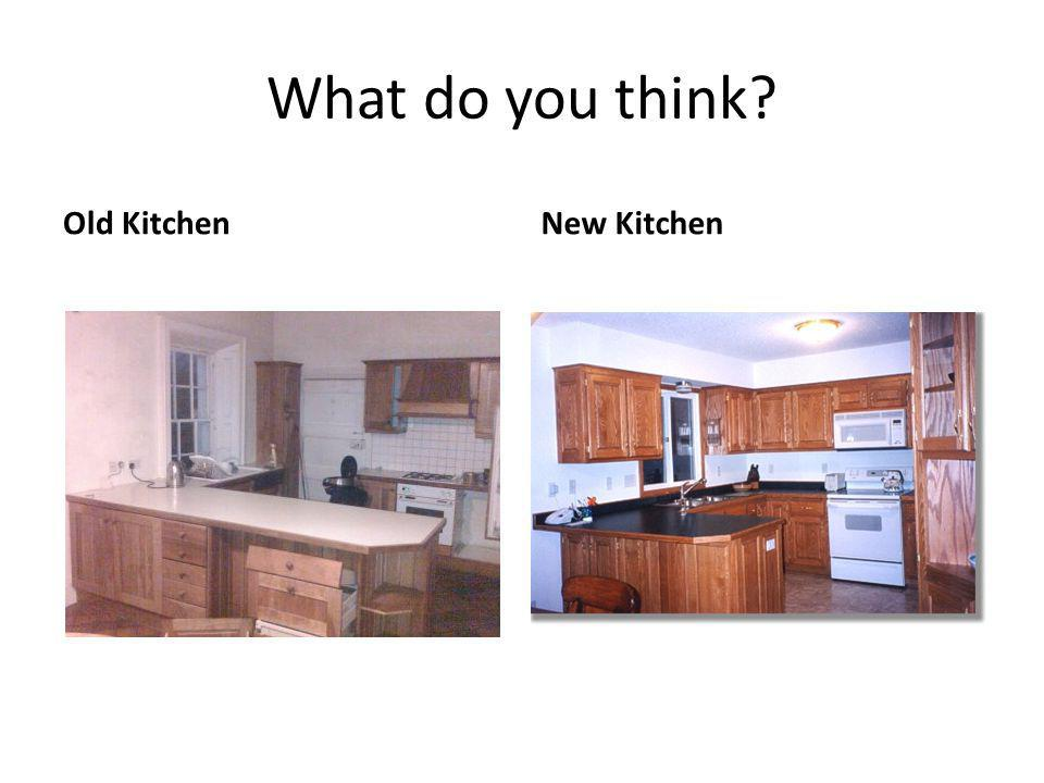 What do you think Old KitchenNew Kitchen