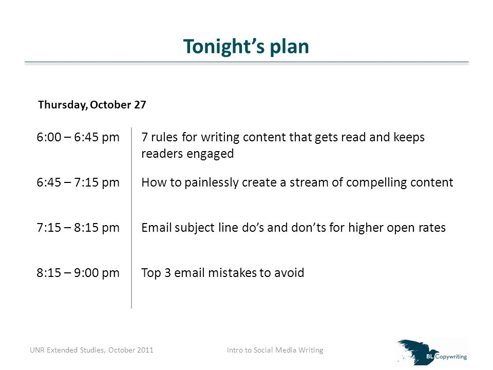 7 Rules for writing content that gets read UNR Extended Studies, October 2011Intro to Social Media Writing The Problem: There's a TON of FREE information out there.