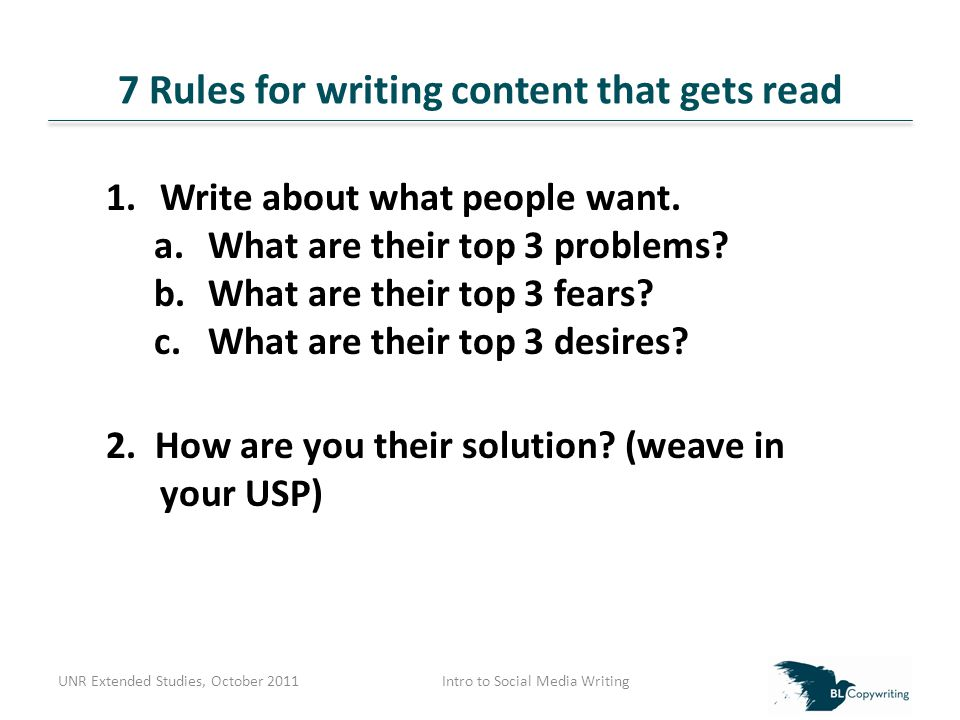 7 Rules for writing content that gets read UNR Extended Studies, October 2011Intro to Social Media Writing 3.