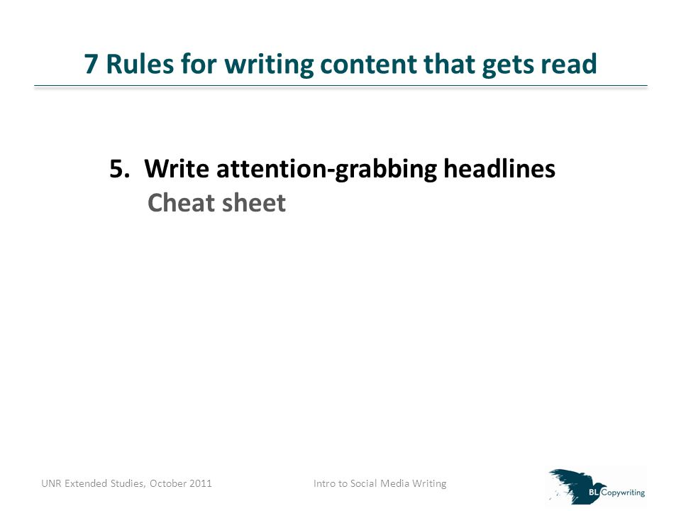 7 Rules for writing content that gets read UNR Extended Studies, October 2011Intro to Social Media Writing When you're in a pinch, try this magazine trick...