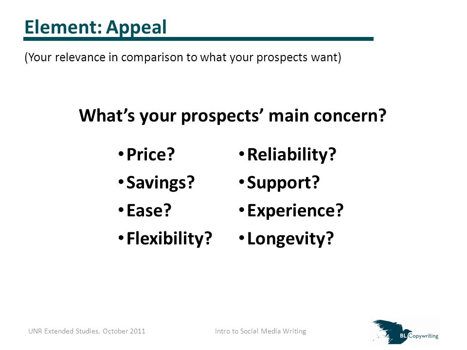 Element: Appeal (Your relevance in comparison to what your prospects want) What's your prospects' main concern.