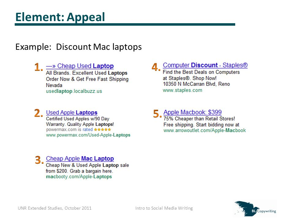 Element: Appeal Example: Discount Mac laptops UNR Extended Studies, October 2011Intro to Social Media Writing