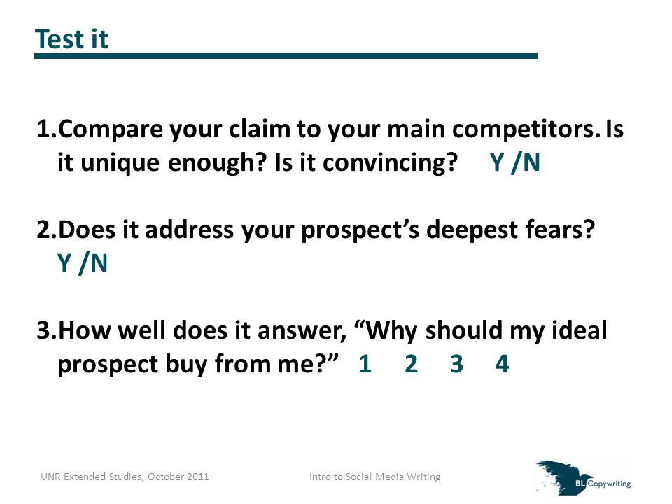 Test it 1.Compare your claim to your main competitors.