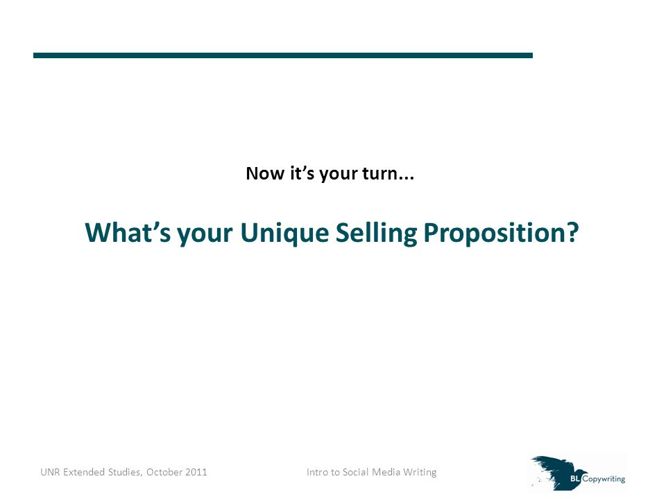 Now it's your turn... What's your Unique Selling Proposition.