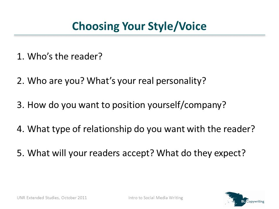 Choosing Your Style/Voice UNR Extended Studies, October 2011Intro to Social Media Writing 1.Who's the reader.