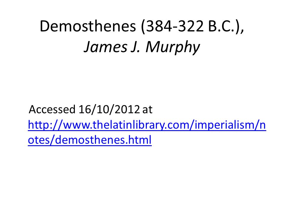 Demosthenes (384-322 B.C.), James J.