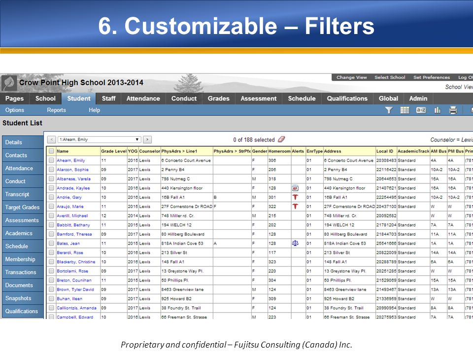 6. Customizable – Filters Filter the records dynamically Proprietary and confidential – Fujitsu Consulting (Canada) Inc.