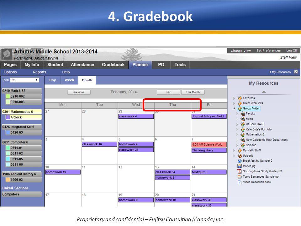 4. Gradebook Proprietary and confidential – Fujitsu Consulting (Canada) Inc.