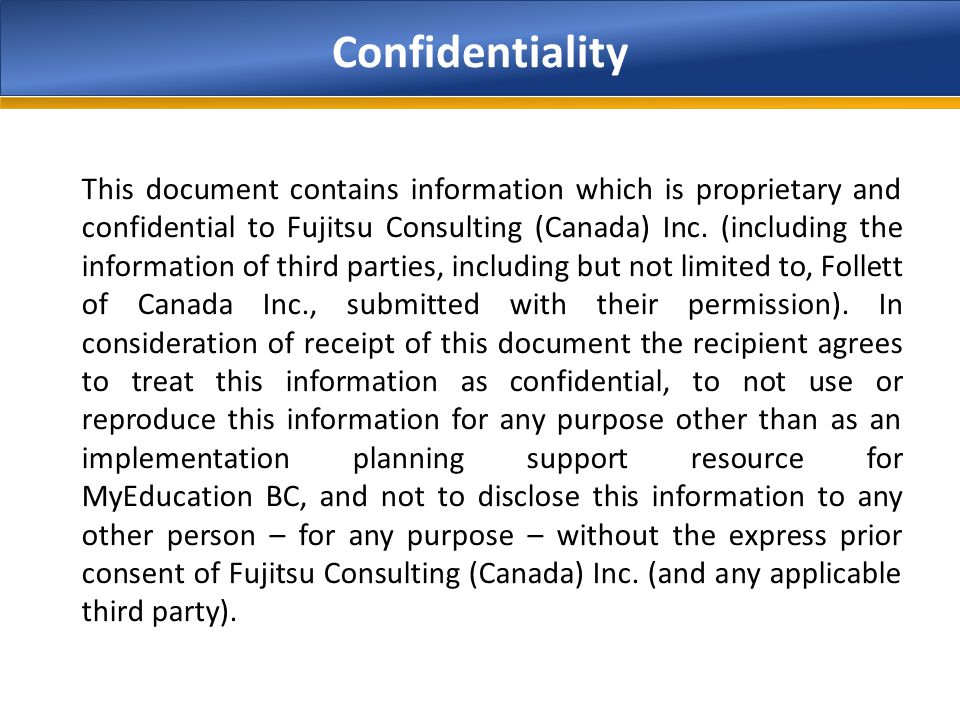 Confidentiality This document contains information which is proprietary and confidential to Fujitsu Consulting (Canada) Inc. (including the informatio