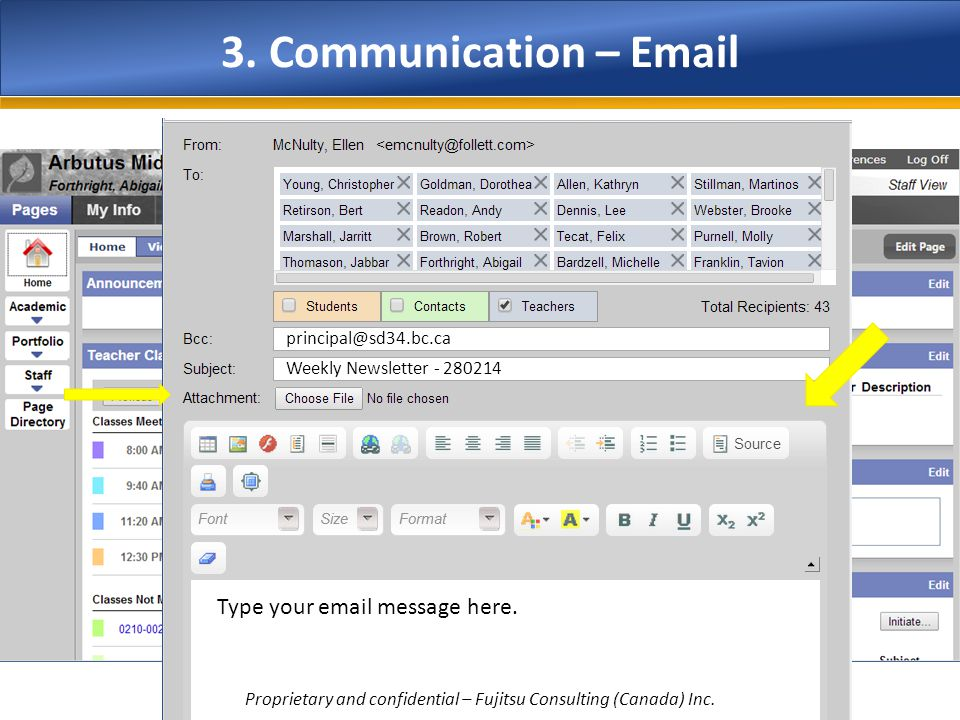 3. Communication – Email Type your email message here. principal@sd34.bc.ca Weekly Newsletter - 280214 Proprietary and confidential – Fujitsu Consulti