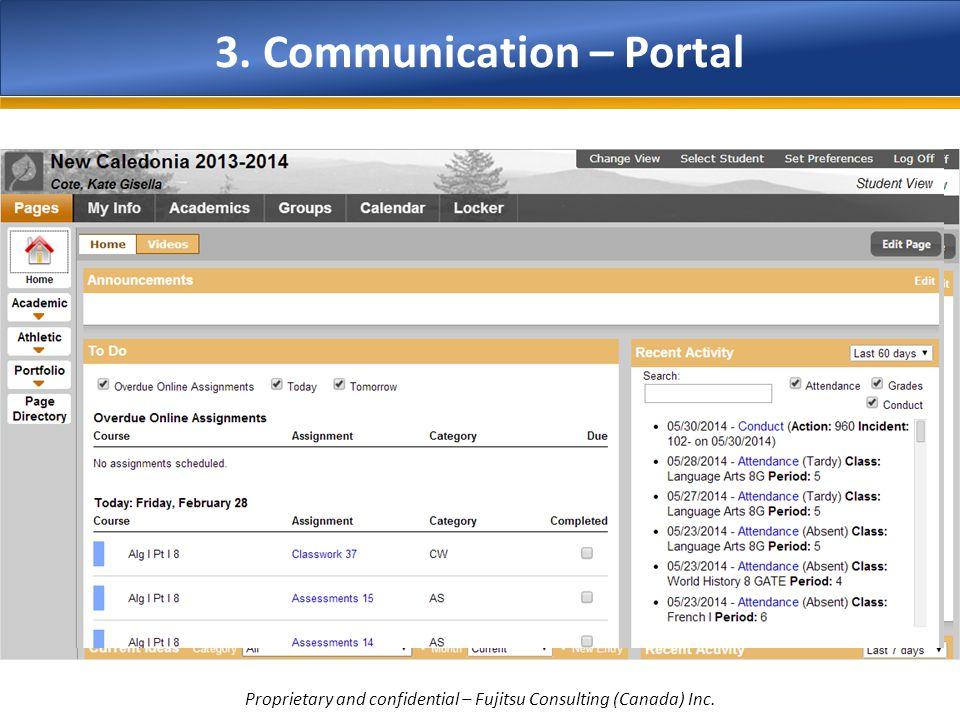 3. Communication – Portal Proprietary and confidential – Fujitsu Consulting (Canada) Inc.