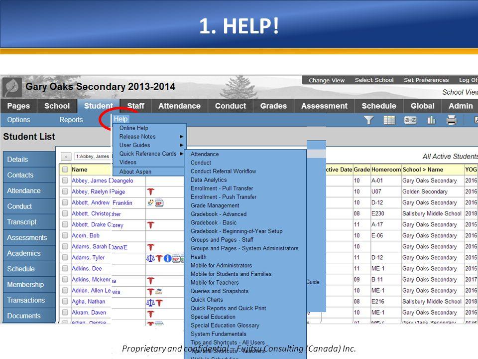 1. HELP! Proprietary and confidential – Fujitsu Consulting (Canada) Inc.