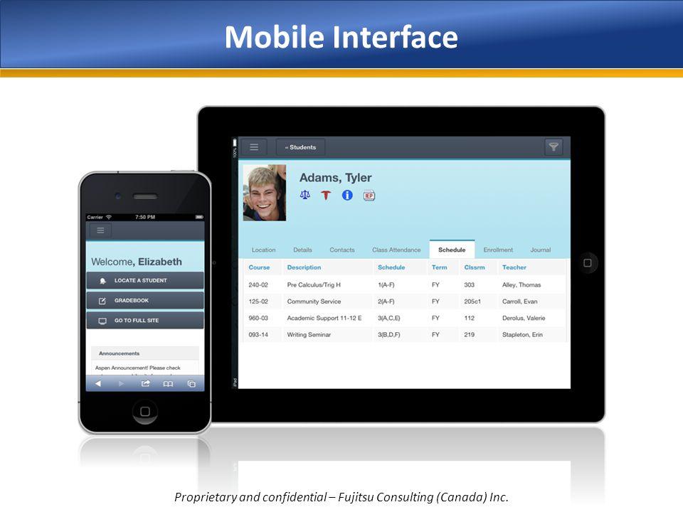 Mobile Interface Proprietary and confidential – Fujitsu Consulting (Canada) Inc.