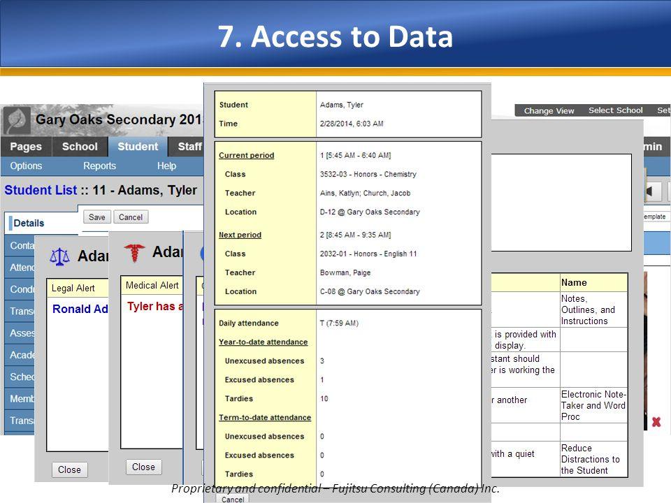 7. Access to Data Alerts & Quick Status Proprietary and confidential – Fujitsu Consulting (Canada) Inc.