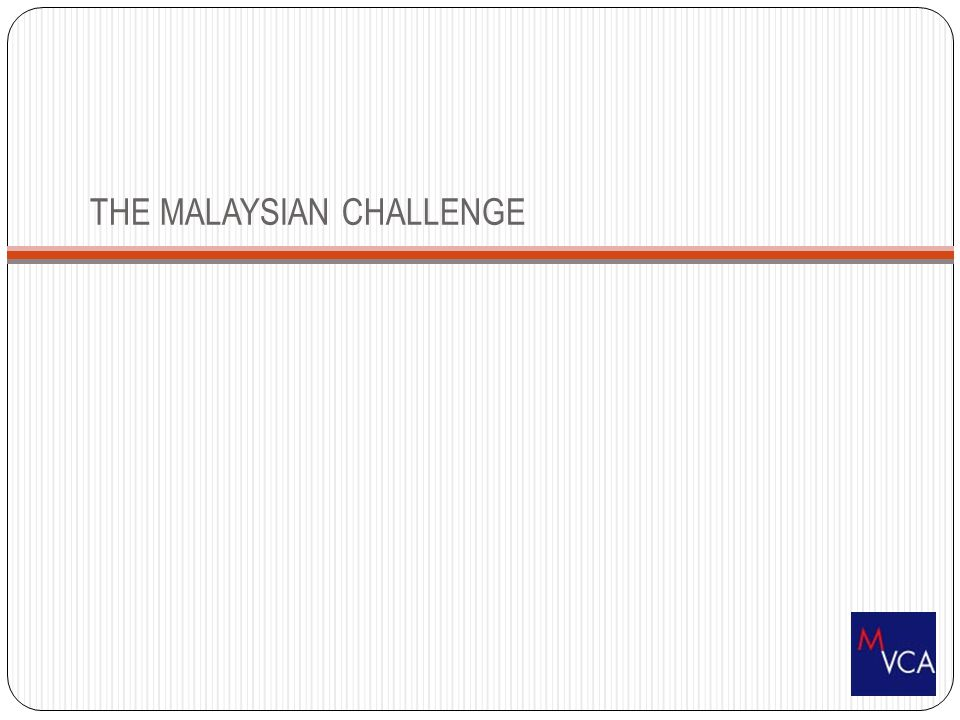 THE MALAYSIAN CHALLENGE