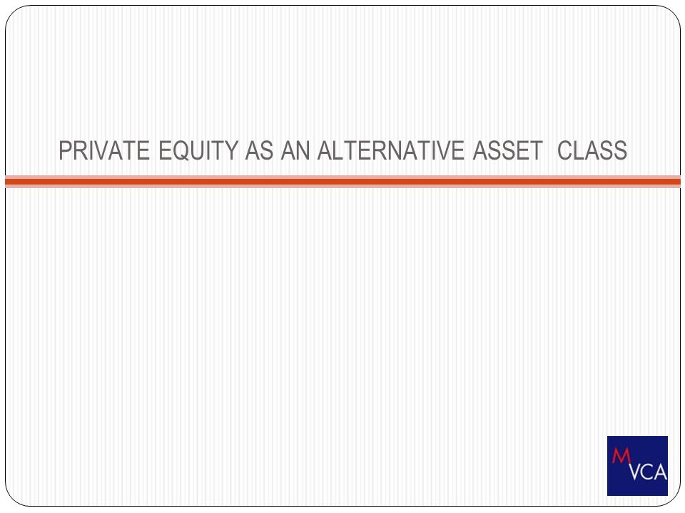 Non-traditional/Alternative assets include: Real estate Private equity Venture capital Hedge funds Commodities Others, e.g.