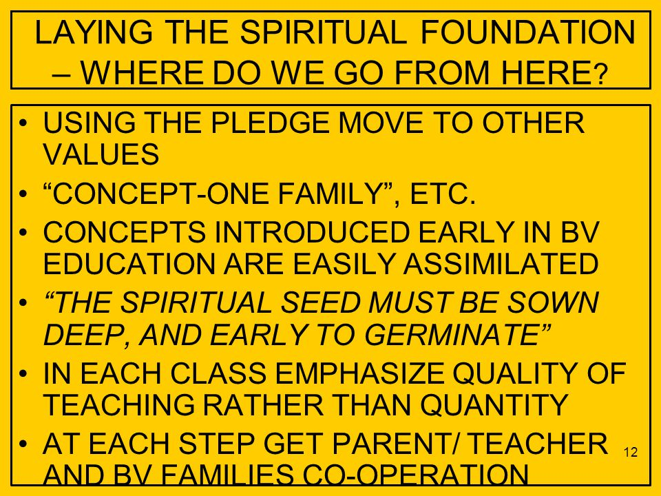 LAYING THE SPIRITUAL FOUNDATION – WHERE DO WE GO FROM HERE .