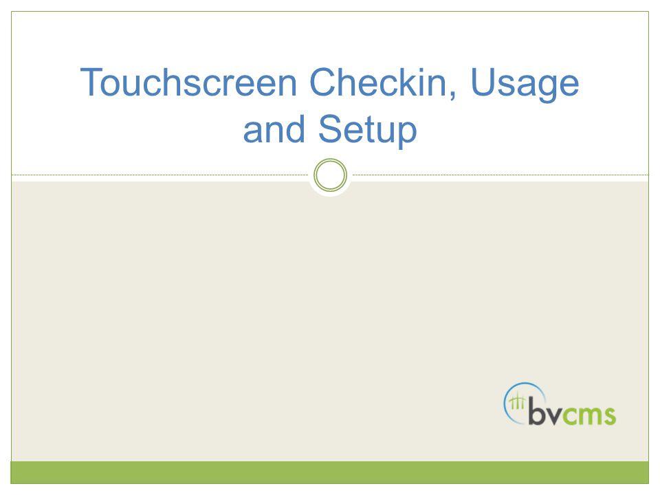 Touchscreen Checkin, Usage and Setup